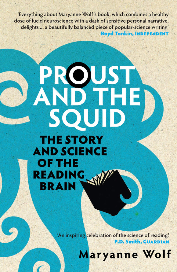 Proust And The Squid, The Story And Science Of The Reading Brain; Maryanne Wolf