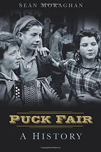 Puck Fair, A History; Sean Moraghan