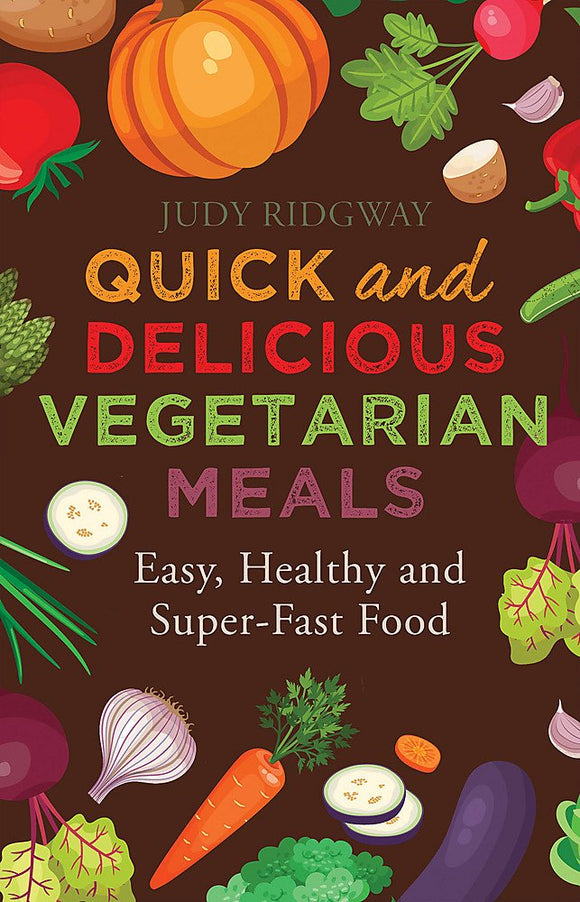 Quick and Delicious Vegetarian Meals; Judy Ridgway