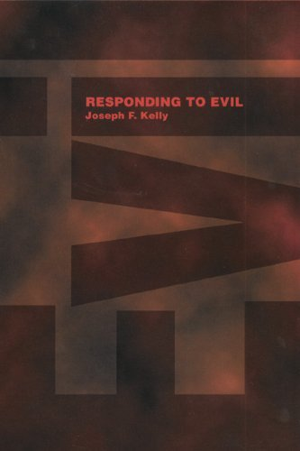 Responding to Evil; Joseph F. Kelly