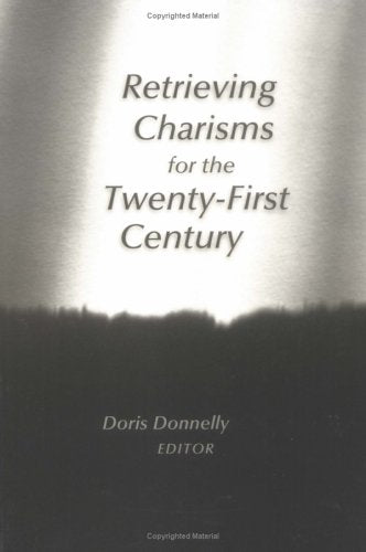 Retrieving Charisms for the Twenty-First Century; Doris Donnelly