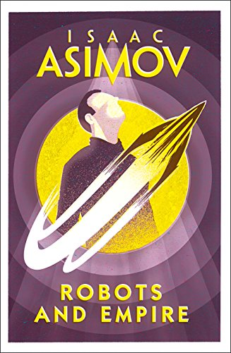 Robots and Empire; Isaac Asimov