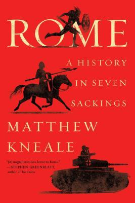 Rome, A History in Seven Sackings; Matthew Kneale