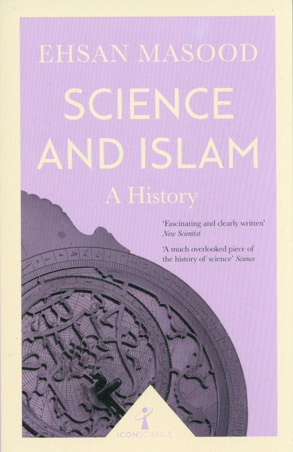 Science and Islam, A HIstory; Ehsan Masood