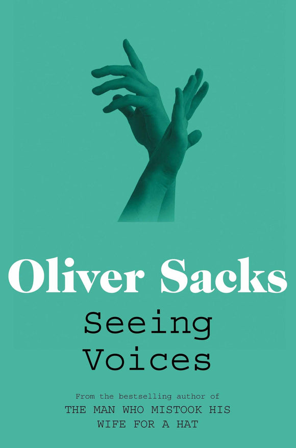 Seeing Voices; Oliver Sacks