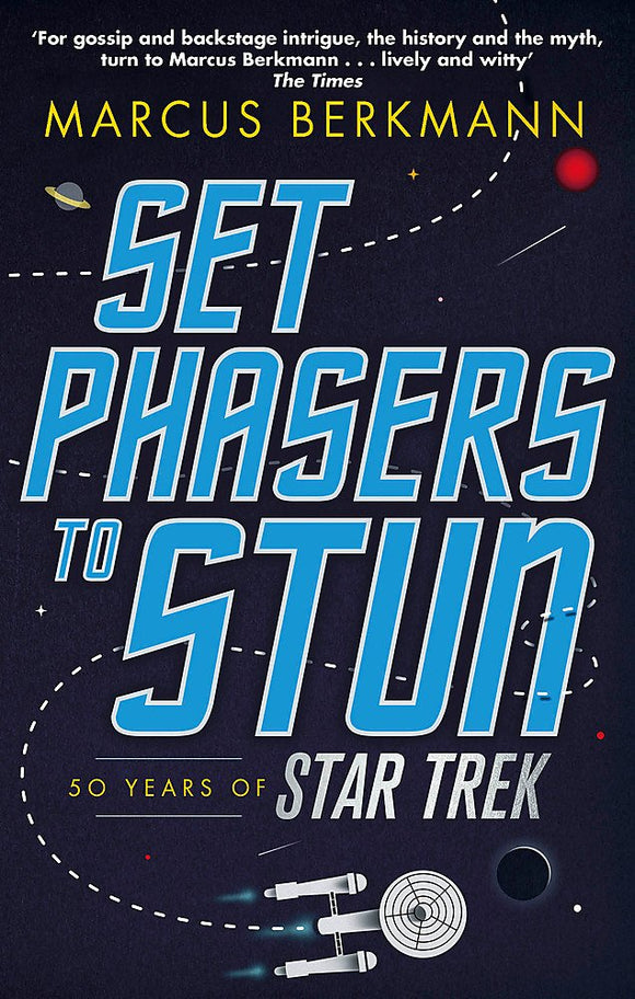 Set Phasers to Stun, 50 Years of Star Trek; Marcus Berkmann