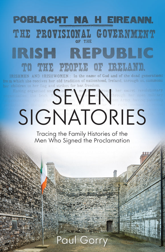 Seven Signatories: Tracing the Family Histories of the Men Who Signed the Proclamation