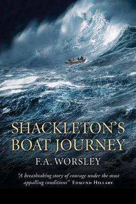 Shackleton's Boat Journey; F. A. Worsley