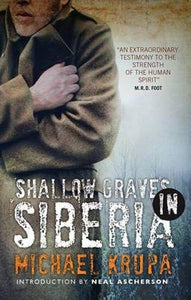 Shallow Graves in Siberia; Michael Krupa