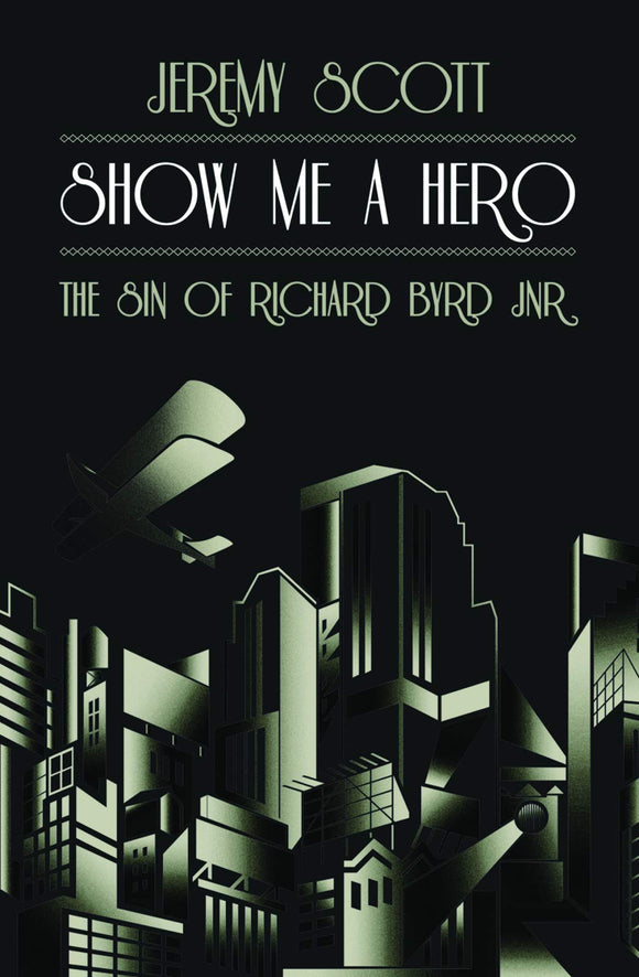 Show Me A Hero, The Sin of Richard Byrd Jnr; Jeremy Scott
