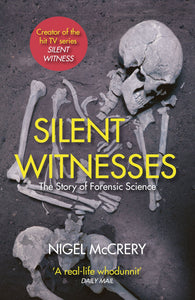 Silent Witness, The Story of Forensic Science; Nigel McCrery