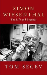 Simon Wiesenthal, The Life and Legends; Tom Segev