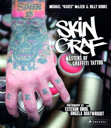 Skin Graf, Masters of Graffiti Tattoo; Michael Kaves McLeer & Billy Burke