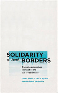 Solidarity Without Borders, Gramscian Perspectives on Migration and Civil Society Alliances