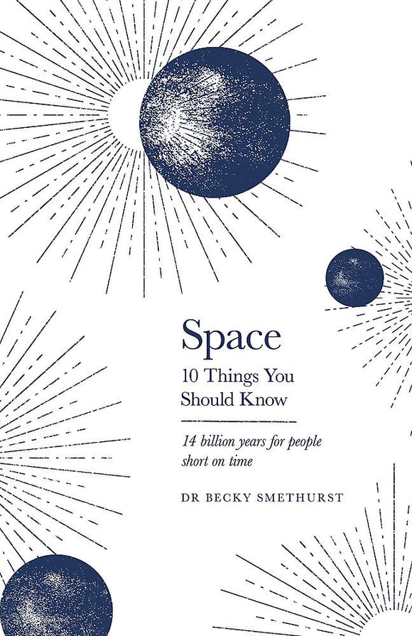 Space, 10 Things You Should Know; Dr Becky Smethurst