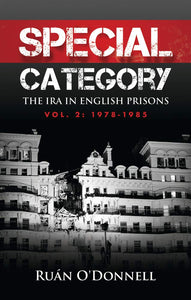 Special Category, The IRA in English Prisons Vol. 2 1978-1985; Ruan O'Donnell