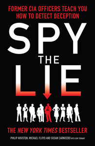 Spy The Lie, Former CIA Officers Teach You How To Detect Deception