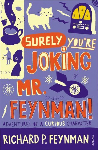 Surely You're Joking Mr. Feynman!; Richard P. Feynman