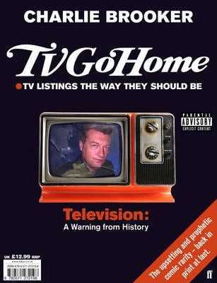 TV Go Home; Charlie Brooker