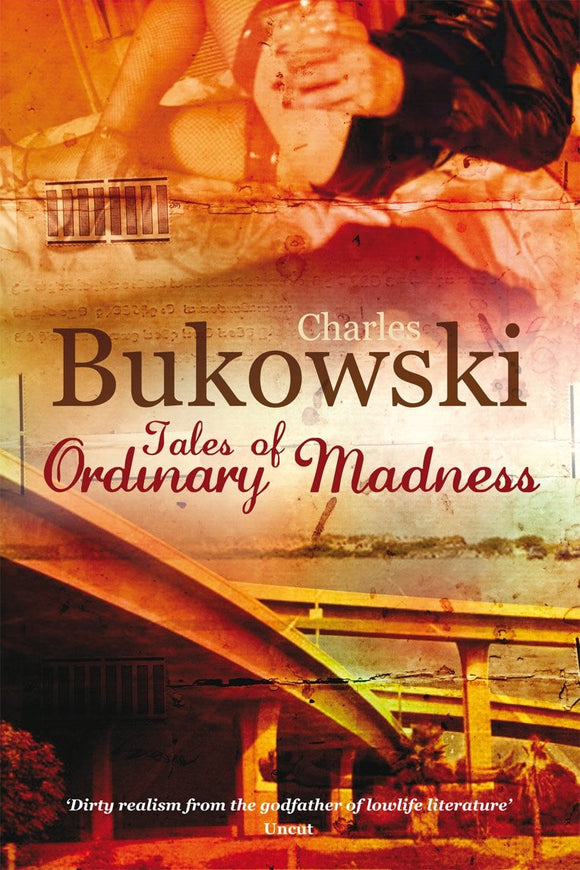 Tales of Ordinary Madness; Charles Bukowski
