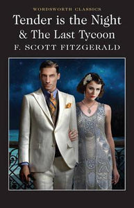 Tender is the Night & The Last Tycoon; F. Scott Fitzgerald