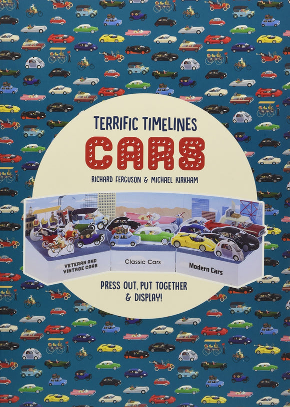 Terrific Timelines: Cars; Richard Ferguson & Michael Kirkham