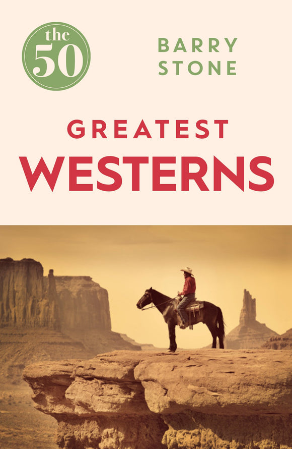 The 50 Greatest Westerns; Barry Stone
