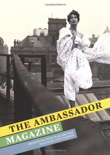 The Ambassador Magazine, Promoting Post-War British Textiles and Fashion