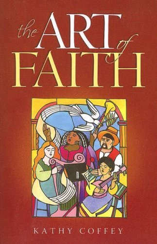 The Art of Faith; Kathy Coffey