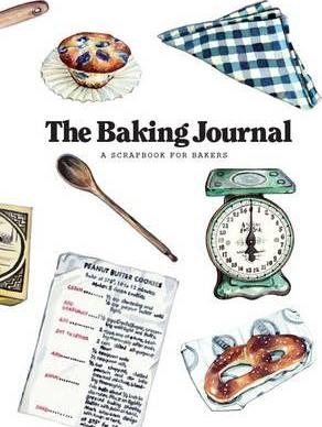 The Baking Journal, A Scrapbook for Bakers