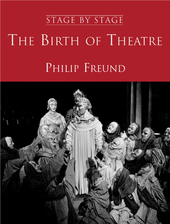 The Birth of Theatre; Philip Freund