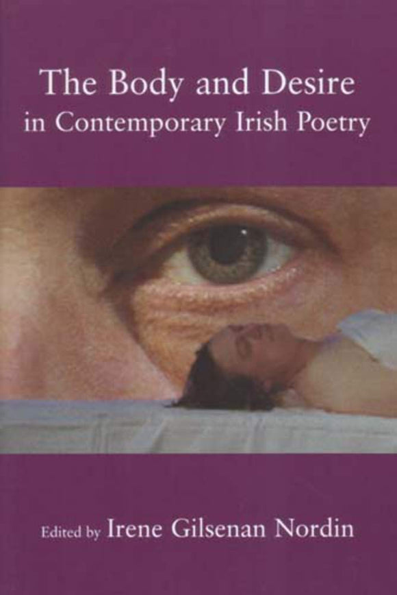 The Body and Desire in Contemporary Irish Poetry; Irene Gilsenan Nordin