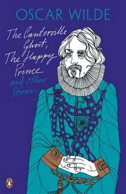 The Canterville Ghost, The Happy Prince and Other Stories; Oscar Wilde