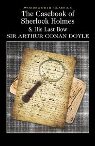 The Casebook of Sherlock Holmes & His Last Bow; Sir Arthur Conan Doyle