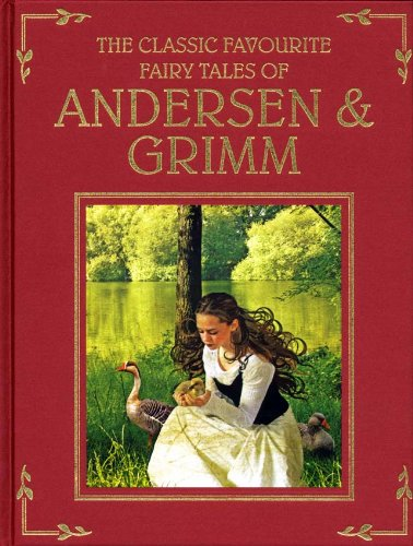 The Classic Favourite Fairy Tales of Anderson and Grimm