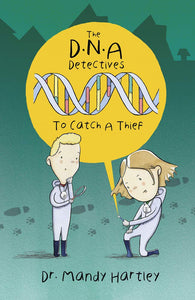 The DNA Detectives, To Catch A Thief; Dr. Mandy Hartley
