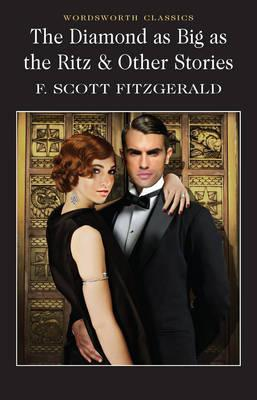 The Diamond as Big as The Ritz & Other Stories; F. Scott Fitzgerald