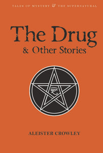 The Drug & Other Stories; Aleister Crowley