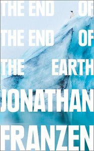 The End of The End of The Earth; Jonathan Franzen