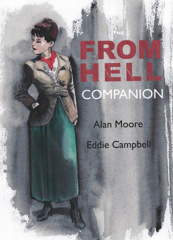 The From Hell Companion; Alan Moore & Eddie Campbell