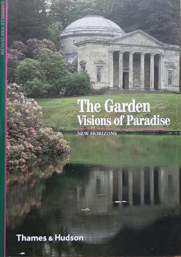 The Garden Visions of Paradise (Thames & Hudson)