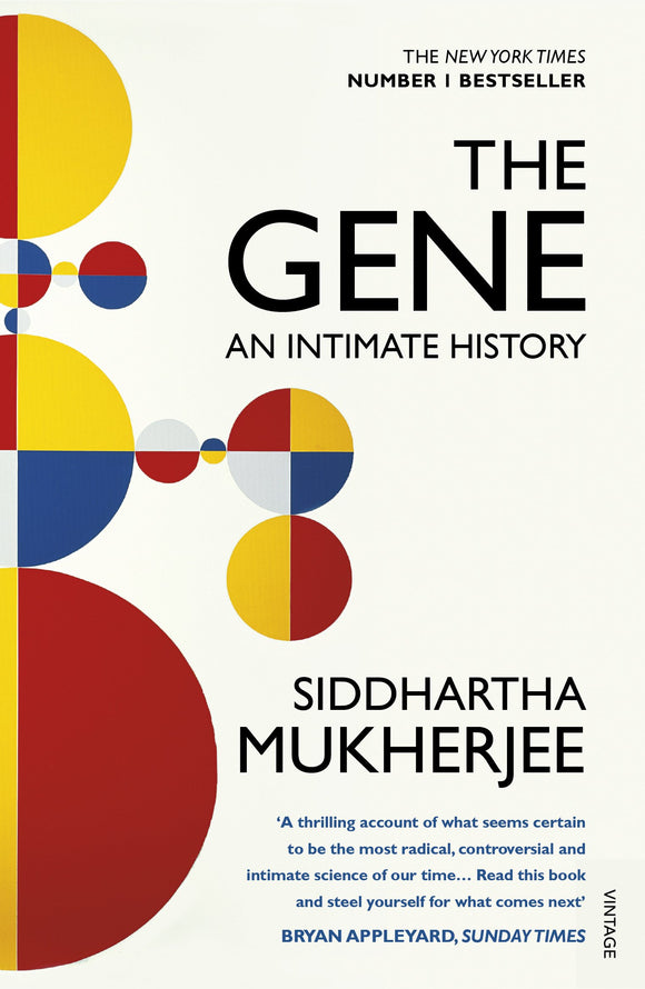 The Gene: An Intimate History; Siddhartha Mukherjee