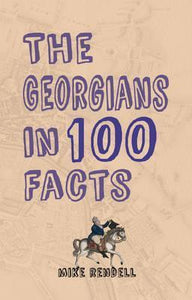 The Georgians in 100 Facts; Mike Rendell