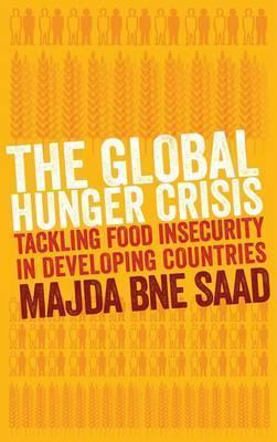 The Global Hunger Crisis: Tackling Food Insecurity in Developing Countries; Majda Bne Saad