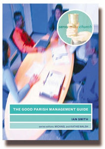 The Good Parish Management Guide; Ian Smith