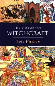 The History of Witchcraft; Lois Martin