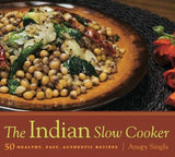 The Indian Slow Cooker, 50 Healthy, Easy, Authentic Recipes; Anupy Singla