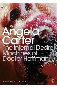 The Infernal Desire Machines of Doctor Hoffman; Angela Carter