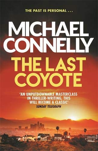 The Last Coyote; Michael Connelly