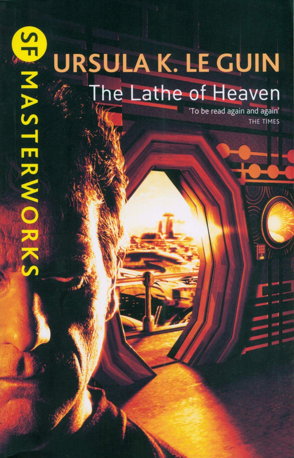 The Lathe Of Heaven; Ursula K. Le Guin